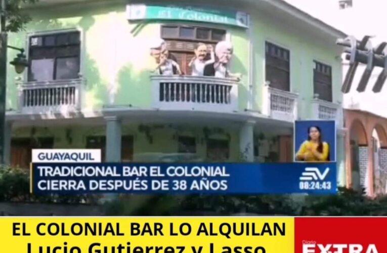 """Por pandemia alquilan """"El Colonial Bar"""" dejó de percibir $300 mil en la pandemia. El icono de Guayaquil recibe ofertas."""