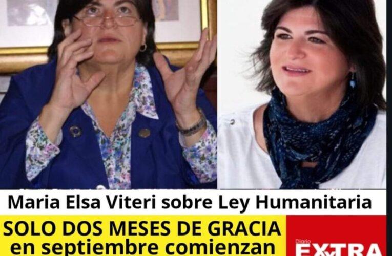 Maria Elsa Viteri critica la ley humanitaria porque la banca ya esta cobrando desde septiembre.