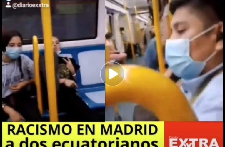 Españolas agreden a pareja de ecuatorianos en metro de Madrid!