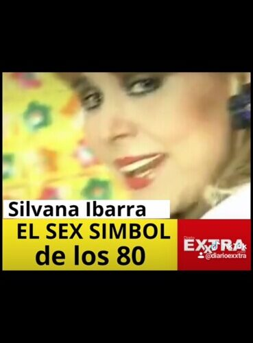 Si recuerdas a la sex simbol de los 80, Silvana Ibarra ya estás viejo!